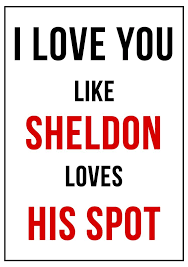 Funny I Love You Picture Quotes Random Quotes About Love And Romance I Love You Like Sheldon Loves 1