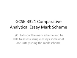 gcse b comparative analytical essay mark scheme gcse b321 comparative analytical essay mark scheme l o to know the mark scheme