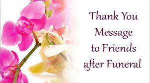 Thank You After Funeral Thank You Message To Friends After Funeral