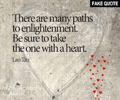 Enlightenment Quotes Impressive Fake Lao Tzu Quote €�There Are Many Paths To Enlightenment Be Sure