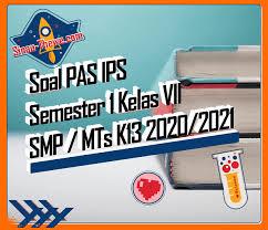 Download semua kunci jawaban dan pembahasan intan pariwara 2020/2021 semester 1 dan 2. Soal Jawaban Pas Ips Kelas Vii Smp Semester Gasal 2020 2021 Sinau Thewe Com