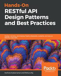Api Design Best Practices Hands On Restful Api Design Patterns And Best Practices Ebook By Pethuru Raj Rakuten Kobo