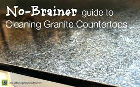 what is the best way to clean granite countertops cleaning granite no how to clean granite