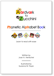 It was not intended to be a strictly phonetic transcription of english sounds. Aardvark To Zucchini Phonetic Alphabet Book Joan Hentschel Suzanne Peyer 9780692262429 Amazon Com Books