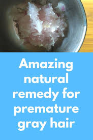 Amazing Natural Remedy For Premature Gray