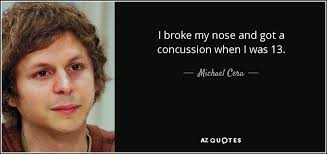 Concussion Quotes Delectable Michael Cera Quote I Broke My Nose And Got A Concussion When I