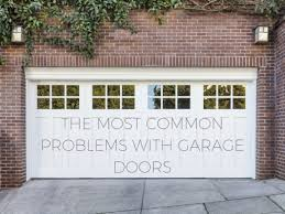 garage door won t openWhat Are the Most Common Problems With Garage Doors