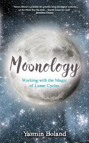 Moonology Working With The Magic Of Lunar Cycles Yasmin
