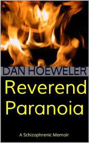 Reverend Paranoia: A Schizophrenic Memoir by Jacob Howell