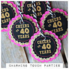 At 40 Party Decorations Ladies Favor Tags 40th Favor Cheers To 40 Years 40th Party