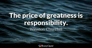 Winston Churchill Quotes Funny Gorgeous The Price Of Greatness Is Responsibility Winston Churchill