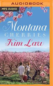 Montana Cherries The Wildes Of Birch Bay Kim Law Natalie