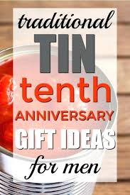 gift ideas for anniversary him tin of tea traditional tenth 1st her 2nd wedding pas anni