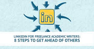 linkedin marketing for lance academic writers linkedin for lance academic writers 8 steps to get ahead of others