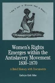 The Antislavery Movement Was Referred To As Womens Rights Emerges Within The Anti Slavery Movement Kathryn