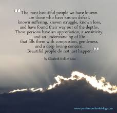 The Most Beautiful People Quote Best of The Most Beautiful People We Have Known Are Those Who Have Known
