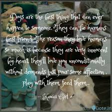 Dogs Are The Best Thing T Quotes Writings By Swapnil Awasthi