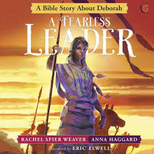 This has helped my kids tap into important skills like gratitude and i can't wait to see what they learn further. A Fearless Leader A Bible Story About Deborah By Rachel Spier Weaver Anna Haggard Hardcover Barnes Noble