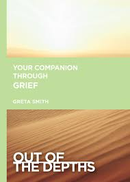 Out of the Depths: Your Companion Through Grief: Griffith Smith, Greta:  9781501871306: Amazon.com: Books