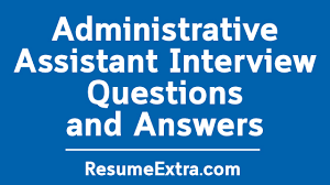 Interview Questions And Answers For Office Assistant Sample Administrative Assistant Interview Questions And Answers