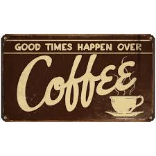 Good Times Over Coffee Small Metal Sign | Vintage Kitchen Signs ...