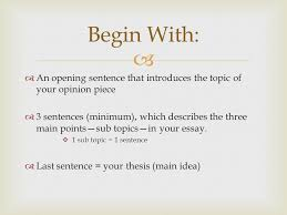 a review  introduction paragraph   an opening sentence that  an opening sentence that introduces the topic of your opinion piece  3 sentences