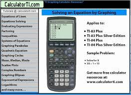 ti tutorials solve equation for x by graphing ti 83 plus ti 84 plus ti 84 plus silver calculators