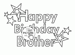 Small Picture Happy Birthday Brother coloring page for kids holiday coloring