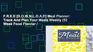 Weekly Meal Plan Best FREE [DOWNLOAD] Meal Planner Track And Plan Your Meals