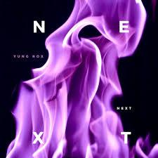 "YUNG ROX — ""NEXT"" | by Melvin Ball | Medium"