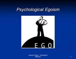 psychological and ethical egoism ppt 1 psychological egoism soazig le bihan university of montana