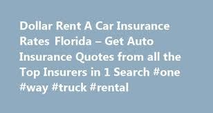 Insurance Quotes Florida Extraordinary Dollar Rent A Car Insurance Rates Florida Get Auto Insurance