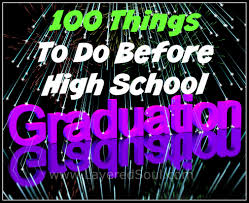 100 Things To Do Before High School Graduation Layered Soul Homeschool