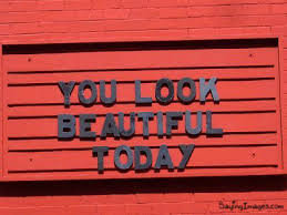 You Look Beautiful Today Quotes Best of You Look Beautiful Today Compliment Quote Compliment Quotes