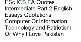 fsc ics fa quotes intermediate part english essays quotations  fsc ics fa quotes intermediate part 2 english essays quotations computer or information technology and patriotism or why i love