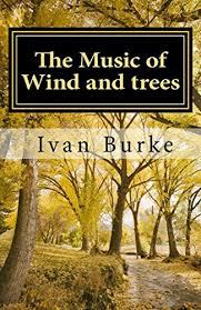 Amazon.com: The Music of Wind and Trees eBook: Burke, Ivan: Kindle Store