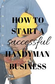 handyman business how to start a successful handyman business the frugal millionaire
