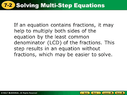 if an equation contains fractions it may help to multiply both sides of the equation
