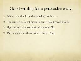 guidelines for effective persuasion tips to make your persuasive  good writing for a persuasive essay school days should be shortened by one hour