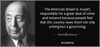 Living The American Dream Quotes Best of David Abrahamsen Quote The American Dream Is In Part Responsible