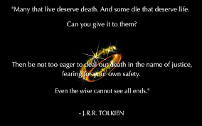 Death Quote Stunning Many That Live Deserve Death JRR Tolkien Live By Quotes