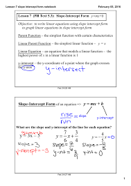 lesson 7 ph text 5 3 slopeintercept form y mx b objective to write linear equations using slope interceptform to graph linear equations in slope