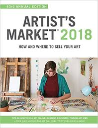 artist s market 2018 how and where to sell your art forty third edition