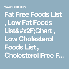 Fat Free Foods List Low Fat Foods List Chart Low