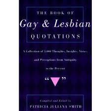 The Book of Gay and Lesbian Quotations by Patricia Juliana Smith