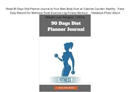 Read 90 Days Diet Planner Journal To Your Best Body Ever W Calories