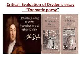 "krupali lewade s assignments critical evaluation of dryden s  critical evaluation of dryden s essay ""dramatic poesy"""
