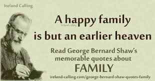 Family Life Quotes Amazing George Bernard Shaw Quotes On Family Life Ireland Calling