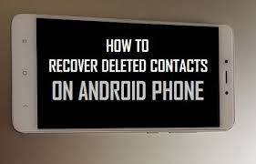 how to recover deleted contacts on