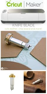 cricut maker knife blade what can you cut with the knife blade cricut projects
